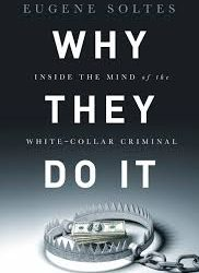 "Challenge to Harvard Business School Professor Eugene Soltes to Debate his Book: ""Why They Do It: Inside the Mind of the White Collar Criminal,"" by Jeff Grant, JD, M Div"