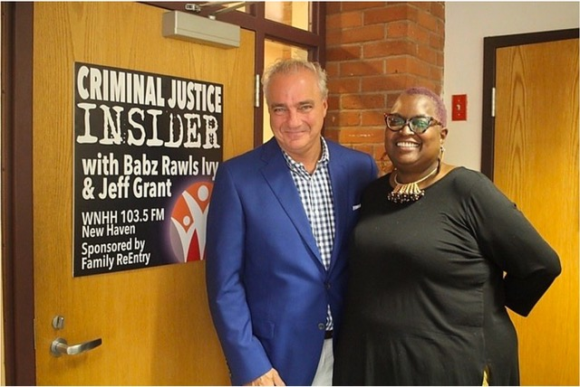 Introducing Criminal Justice Insider radio with Babz Rawls Ivy & Jeff Grant on WNHH 103.5 FM New Haven