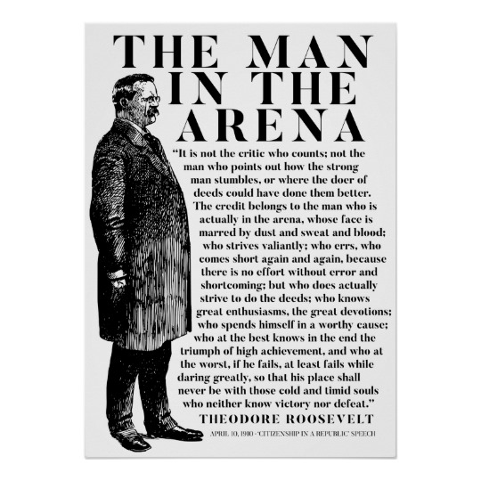 "Quotes We Love: Theodore Roosevelt, ""The Man in the Arena"""