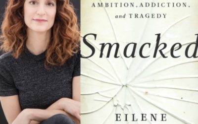 "The Criminal Justice Insider Podcast with Babz Rawls Ivy & Jeff Grant: Guest Eilene Zimmerman, Author of the New Book ""Smacked: A Story of White Collar Ambition, Addiction and Tragedy,"" Fri., May 1, 2020"