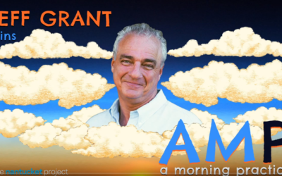 A Morning Practice with The Nantucket Project: Jeff Grant joins Simon Greer and Tom Scott in Conversation About the Power of the Mind, Thought Leaders and Motives, Weds., April 22, 2020