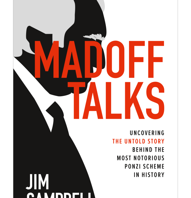 White Collar Week with Jeff Grant, Podcast Ep. 06: Madoff Talks, with Guest: Jim Campbell
