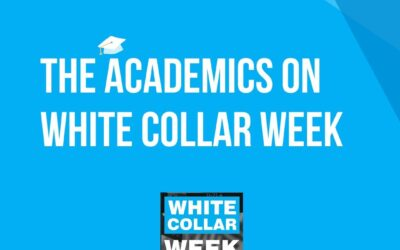 White Collar Week with Jeff Grant, Podcast Ep. 08: The Academics