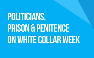 White Collar Week with Jeff Grant, Politicians, Prison & Penitence, with Guest: Bridgeport, CT Mayor Joseph Ganim, Podcast Ep. 16