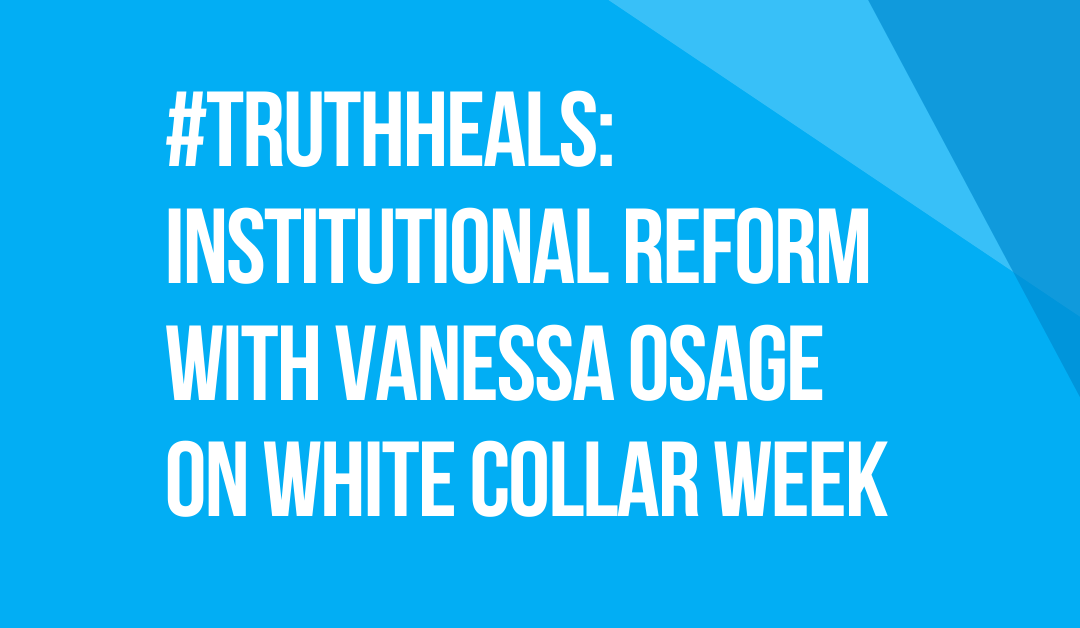 White Collar Week with Jeff Grant, Podcast Ep. 17: #TruthHeals: Systemic Abuse & Institutional Reform with Vanessa Osage, feat. Guest Co-Host Chloe Coppola