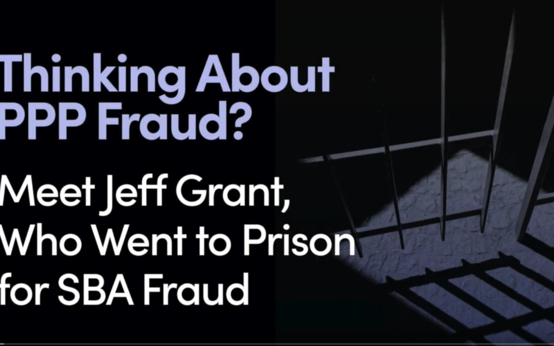 Thinking About PPP Fraud?: Hannah Smolinski, Founder & CEO of Clara CFO Group, Interviews Jeff Grant About Going to Prison for SBA Loan Fraud. Sponsored by Upside Financial