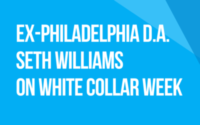 White Collar Week with Jeff Grant, Podcast Ep. 24, Seth Williams, Former Philadelphia D.A., Pt. 1