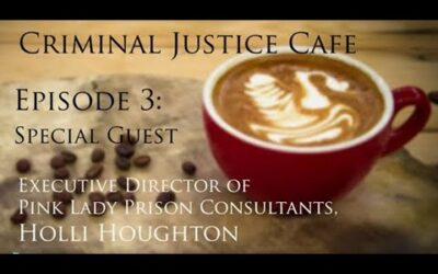 Criminal Justice Cafe Podcast: Jacqueline Polverari Interviews Holli Houghton, of Pink Lady Prison Consultants