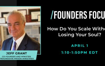 YouTube Video: Jeff Grant Co-Hosts on Founders Focus Podcast with Scott Case, How Do You Scale Without Losing Your Soul? Thurs., Apr. 1, 2021