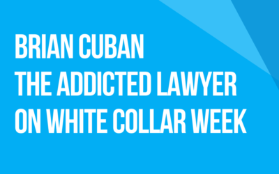 "White Collar Week with Jeff Grant, Podcast Ep. 27, Guest: Brian Cuban, Author of the Book, ""The Addicted Lawyer: Tales of the Bar, Booze, Blow and Redemption"""