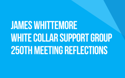 White Collar Support Group 250th Meeting Reflections: Fellow Traveler James Whittemore, Maine