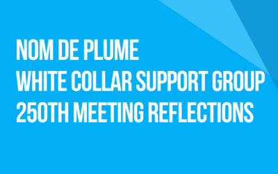 White Collar Support Group 250th Meeting Reflections: Fellow Traveler Nom de Plume, Missouri