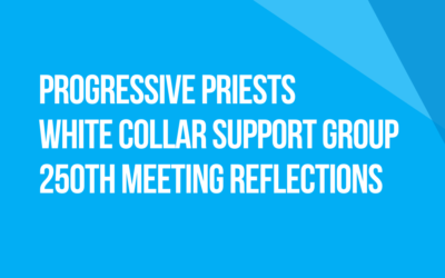 Video: White Collar Support Group 250th Meeting Reflections: Progressive Priests