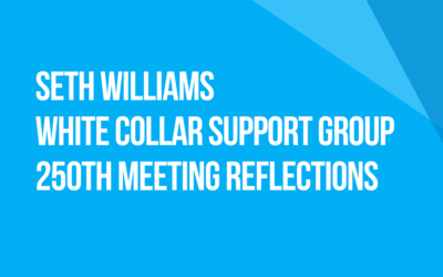 White Collar Support Group 250th Meeting Reflections: Fellow Traveler Seth Williams, Philadelphia