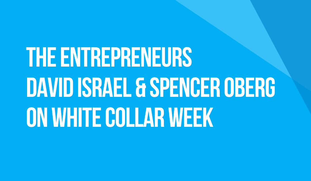 White Collar Week with Jeff Grant, Podcast Ep. 29, Guests: The Entrepreneurs, David Israel & Spencer Oberg of GOOD PLANeT FOODS