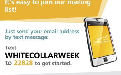 Text WHITECOLLARWEEK to 22828 to Get Our Newsletter!